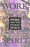 Work and the Human Spirit, John Scherer and Larry Shook, 0963934805