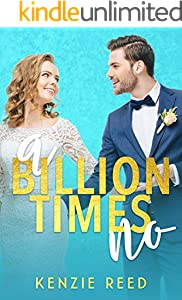 A Billion Times No: An Enemies To Lovers Romance (Fake It Till You Make It Book 1) (English Edition)