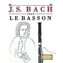 J. S. Bach pour le Basson: 10 pièces faciles pour le Basson débutant livre (French Edition)