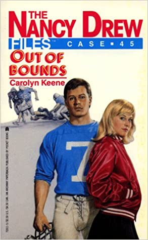 OUT OF BOUNDS (NANCY DREW FILES 45)