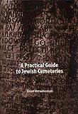 A Practical Guide to the Jewish Cemeteries, Nolan Menachemson, 1886223297
