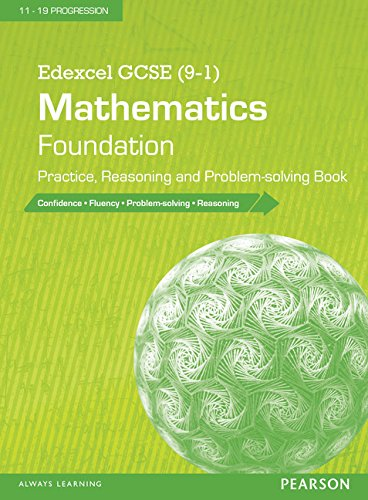 Edexcel GCSE (9-1) Mathematics: Foundation Practice, Reasoning and Problem-Solving Book (Edexcel GCSE Maths 2015)
