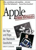 Apple - Streng vertraulich! Die Tops und Flops der Macintosh-Geschichte