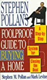 Stephen Pollan's Foolproof Guide to Buying a Home, Stephen M. Pollan, 0684802287