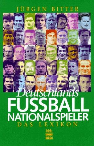 Deutschlands Fußball-Nationalspieler. Das Lexikon