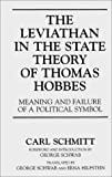 The Leviathan in the State Theory of Thomas Hobbes, Carl Schmitt and George Schwab, 0313300577