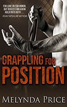 Grappling for Position (Against the Cage Book 4) by [Price, Melynda]