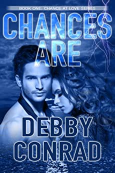 CHANCES ARE (CHANCE AT LOVE Book 1) by [CONRAD, DEBBY]