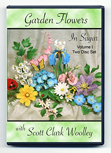 Garden Flowers with Sugar Critters, Volume I - Scott Clark Woolley - PAL Format