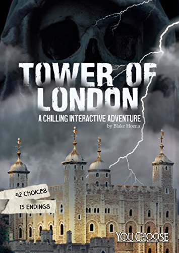 The Tower of London: A Chilling Interactive Adventure (You Choose: Haunted Places)