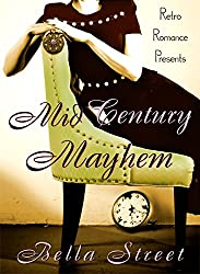Mid-Century Mayhem: Time-Travel by Design Series (Retro Romance Presents Book 1)