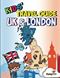 Kids  Travel Guide - UK & London: The fun way to discover the UK & London--Especially for kids! (Kids  Travel Guides)