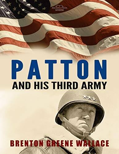 German Army Wwii - Patton and His Third Army