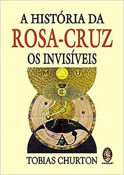 História da Rosa-Cruz: Os invisíveis - 9788537005453