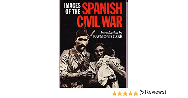 Images of the Spanish Civil War: Amazon.es: Carr, Raymond: Libros en idiomas extranjeros