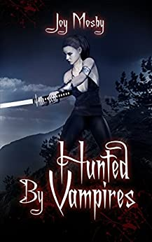 Hunted by Vampires: Daughter of Asteria Series Book 3 by [Mosby, Joy]