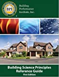 Building Science Principles Reference Guide, , 061577122X