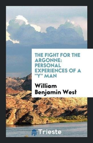 """Download The Fight for the Argonne: Personal Experiences of a """"Y"""" Man pdf epub"""