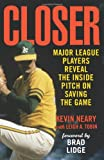 Closer, Kevin Neary, 076244679X