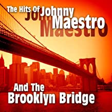 The Hits Of Johnny Maestro And The Brooklyn Bridge (Live)