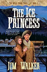 The Ice Princess (Wells Fargo Trail Book #8): Book 8