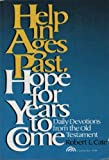 img - for Help in Ages Past, Hope in Years to Come: Daily Devotions from the Old Testament (Steeple books) book / textbook / text book