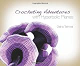 Crocheting Adventures with Hyperbolic Planes, Daina Taimina, 1568814526