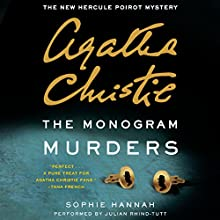 The Monogram Murders: The New Hercule Poirot Mystery Audiobook by Sophie Hannah, Agatha Christie Narrated by Julian Rhind-Tutt