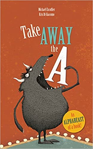 Take Away the A: Escoffier, Michaël, Di Giacomo, Kris: 9781592701568: Amazon.com:  Books