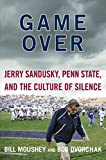img - for Game Over: Jerry Sandusky, Penn State, and the Culture of Silence by Bill Moushey (2012-04-17) book / textbook / text book