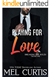 Playing For Love (Breaking the Rules Book 1)