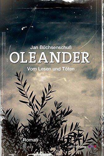 Jan Büchsenschuss: Oleander