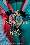 The Submissive Wife - Kindle edition by Dsoul, Damien. Literature & Fiction Kindle eBooks @ Amazon.com.
