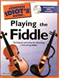 The Complete Idiot's Guide to Playing the Fiddle (Idiot's Guides)