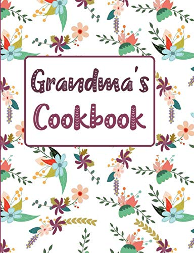 Grandma's Cookbook: Floral Blank Lined Journal (Grandma's Recipe Gifts) by Pickled Pepper Press