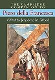 img - for The Cambridge Companion to Piero della Francesca (Cambridge Companions to the History of Art) book / textbook / text book