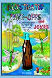 Illustrated Take-Offs and Jokes, Austin P. Torney, 1434896412