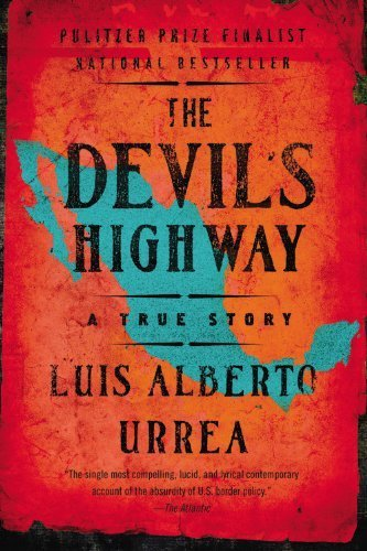 The Devil's Highway: A True Story: Luis Alberto Urrea: 9780316010801:  Amazon.com: Books