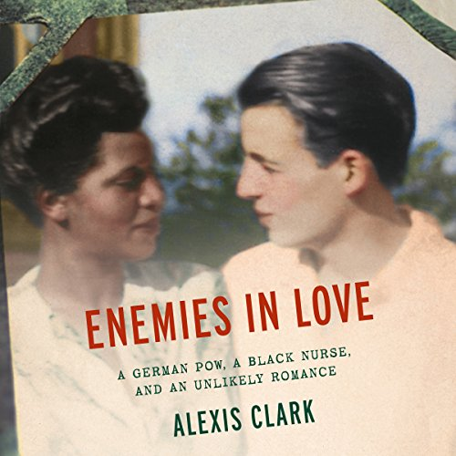 Enemies in Love: A German POW, a Black Nurse, and an Unlikely Romance cover
