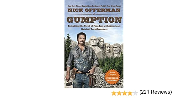 gumption relighting the torch of dom america s gutsiest  gumption relighting the torch of dom america s gutsiest troublemakers kindle edition by nick offerman politics social sciences kindle ebooks