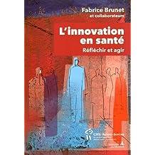L'innovation en santé  Réfléchir et agir