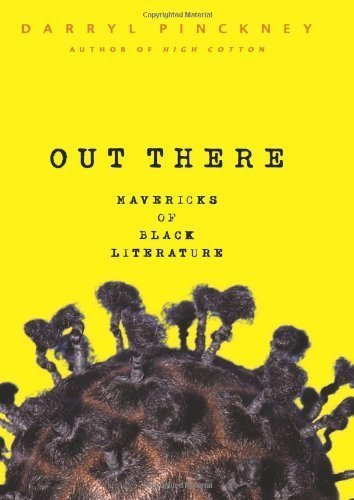 Out There by Darryl Pinckney (2002-05-09)
