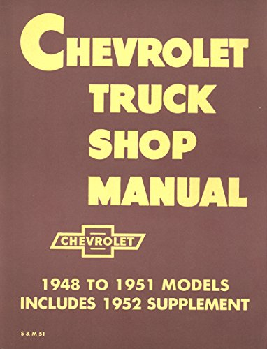 Chevrolet Truck Shop Manual 1948 To 1951 Models Includes 1952 - Truck 1973 Chevrolet