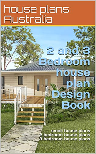 Amazon com: 2 and 3 Bedroom house plan Design Book: small house