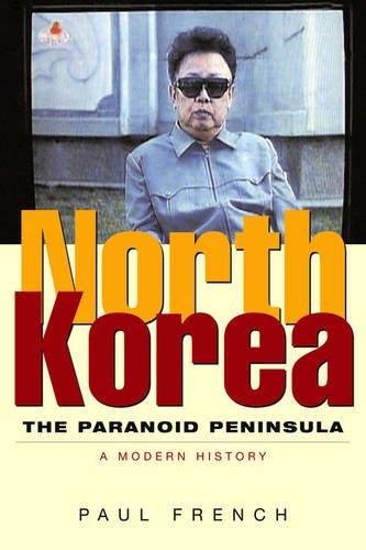 North Korea: The Paranoid Peninsula: A Modern History, Second Edition