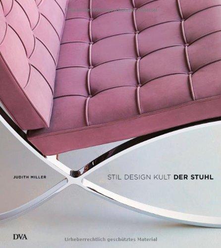 Der Stuhl: Stil – Design – Kult