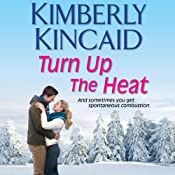 Turn Up the Heat: A Pine Mountain Novel | Kimberly Kincaid