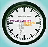 Shifting Times by Paradigm Shift