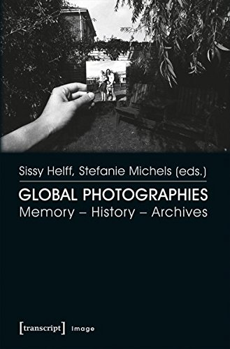 Global Photographies: Memory – History – Archives (Image)