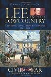 Lee in the Lowcountry, Daniel J. Crooks, 1596295899
